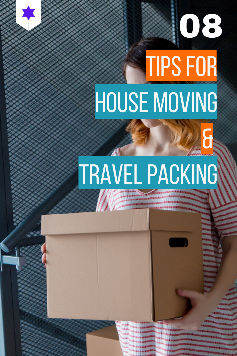 BEST TRAVEL PACKING AND HOUSE MOVING TIPS YOU SHOULD CONSIDER IN 2021